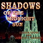 Shadows of the Midnight Sun | Graham Brown,Spencer J. Andrews
