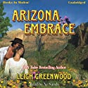 Arizona Embrace Audiobook by Leigh Greenwood Narrated by Xe Sands
