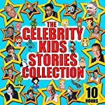The Celebrity Kids' Stories Collection | Mike Bennett,Jacob Grimm,Tim Firth,Charles Perrault,Wilhelm Grimm,Hans Christian Anderson