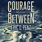 Courage Between | [Eric Penz]