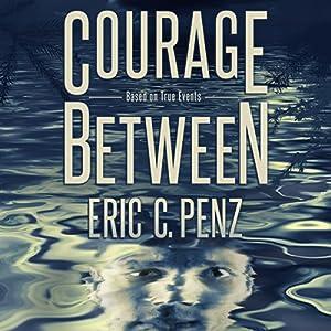 Courage Between Audiobook