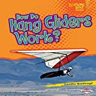 How Do Hang Gliders Work? Hörbuch von Jennifer Boothroyd Gesprochen von:  Intuitive