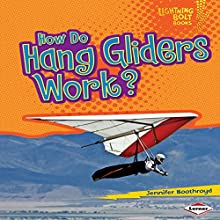 How Do Hang Gliders Work? | Livre audio Auteur(s) : Jennifer Boothroyd Narrateur(s) :  Intuitive