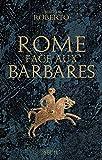 Rome face aux Barbares : Une histoire des sacs de la Ville