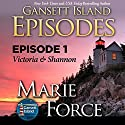 Victoria & Shannon: Gansett Island Episodes, Episode 1 Audiobook by Marie Force Narrated by Joan Delaware