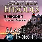 Episode 1: Victoria & Shannon (Gansett Island Series) | Marie Force