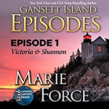 Episode 1: Victoria & Shannon (Gansett Island Series) Audiobook by Marie Force Narrated by Joan Delaware