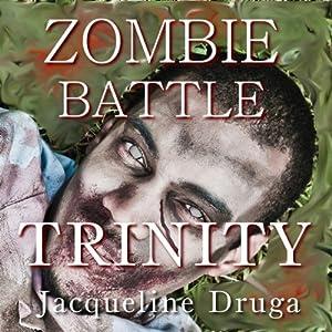 Zombie Battle: Trinity | [Jacqueline Druga]