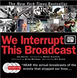 We Interrupt This Broadcast with 3 CDs: The Events That Stopped Our Lives...from the Hindenburg Explosion to the Virginia Tech Shooting (1402213190) by Garner, Joe