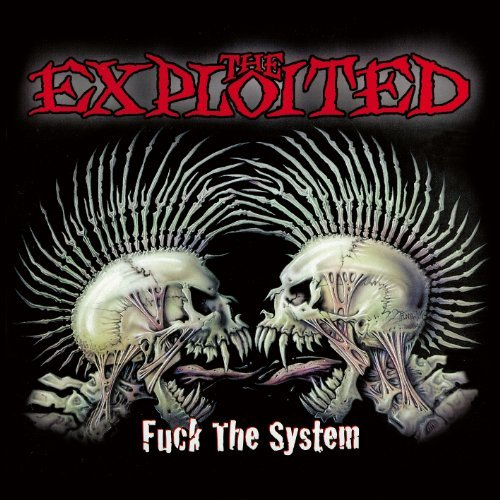 Fuck The System - Special Edition by The Exploited (2014-08-03)