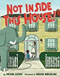 Not Inside This House!