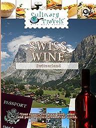 Culinary Travels - Swiss Wine