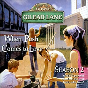 Down Gilead Lane, Season 2: When Push Comes to Love | [CBH Ministries]