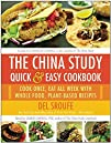 The China Study Quick & Easy Cookbook…