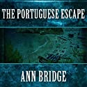 The Portuguse Escape (       UNABRIDGED) by Ann Bridge Narrated by Elizabeth Jasicki