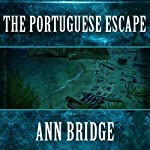 The Portuguse Escape (       UNABRIDGED) by Ann Bridge Narrated by Elizabeth Jasicki