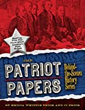 img - for The Patriot Papers: Bursting with Fun Facts about America's Early Rebels (Behind-the-Scenes History) book / textbook / text book