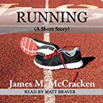 Running (A Short Story) | James M. McCracken