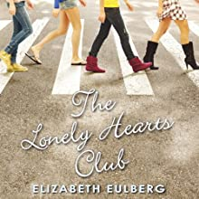 The Lonely Hearts Club (       UNABRIDGED) by Elizabeth Eulberg Narrated by Khristine Hvam