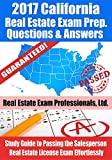 2017 California Real Estate Exam Prep Questions, Answers & Explanations: Study Guide to Passing the Salesperson Real Estate License Exam Effortlessly