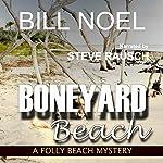 Boneyard Beach: A Folly Beach Mystery | Bill Noel