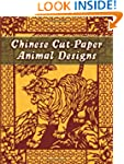 Chinese Cut-Paper Animal Designs (Dov...