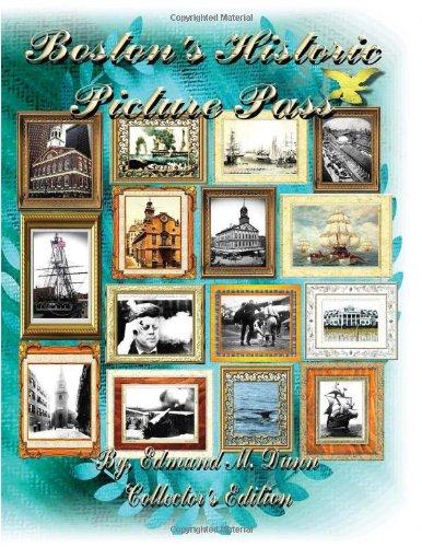 Boston's Historic Picture Pass: Boston's Picture Pass
