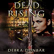 Dead Rising: The Templar, Volume 1 Audiobook by Debra Dunbar Narrated by Elizabeth Phillips