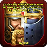 Clash of Kings Game: How to Download for Android, PC, iOS, Kindle + Tips |  HSE