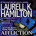 Affliction: Anita Blake, Vampire Hunter, Book 22 (       UNABRIDGED) by Laurell K. Hamilton Narrated by Kimberly Alexis