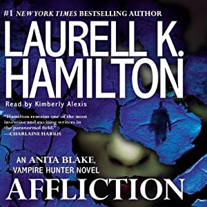 Affliction: Anita Blake, Vampire Hunter, Book 22 | [Laurell K. Hamilton]