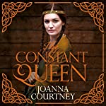 The Constant Queen | Joanna Courtney