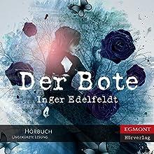 Der Bote [The Messenger] (       ungekürzt) von Inger Edelfeldt, Birgitta Kicherer (translator) Gesprochen von: Katrin Weisser-Lodahl