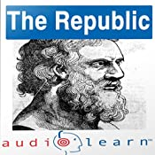 Plato's 'The Republic' AudioLearn Follow Along Manual | [AudioLearn Editors]