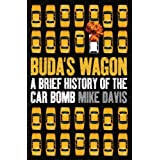 Buda's Wagon: A Brief History of the Car Bombby Mike Davis