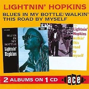 Blues in My Bottle/Walkin' This Road By Myself