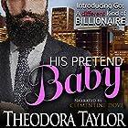 His Pretend Baby Hörbuch von Theodora Taylor Gesprochen von: Clementine Dove