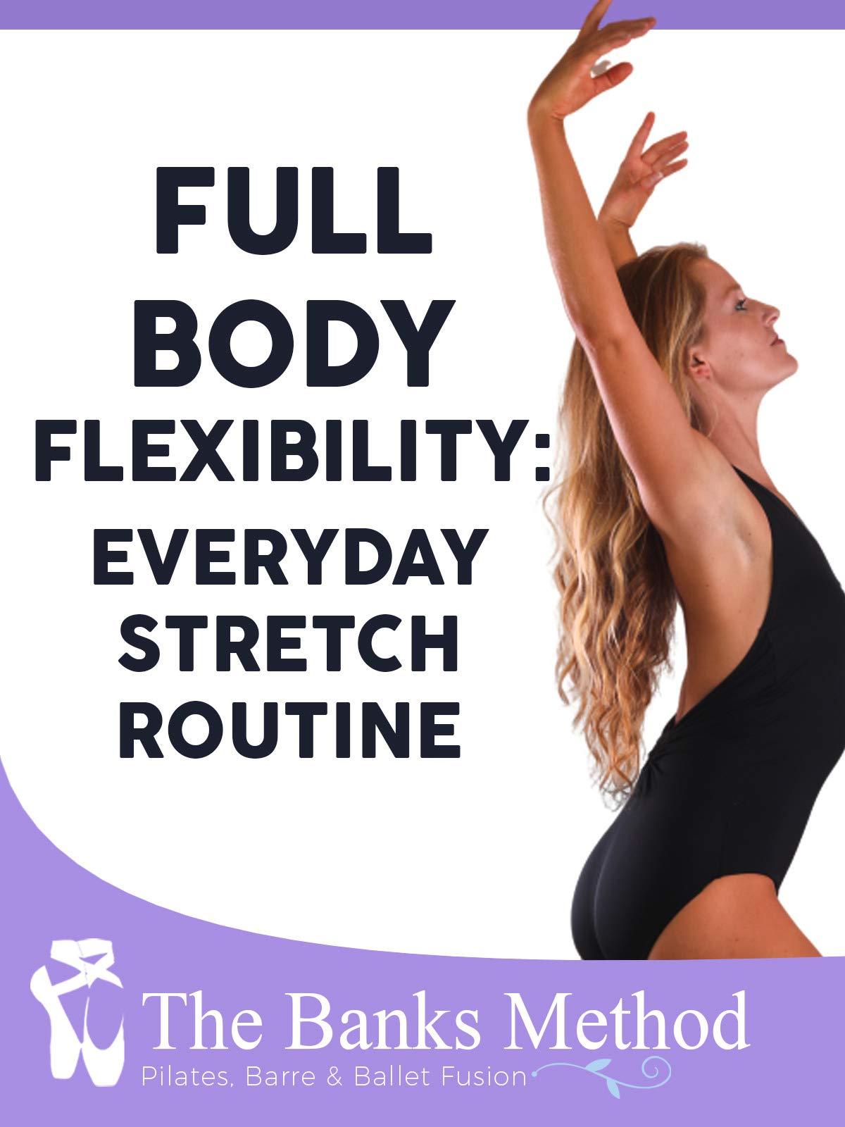 Full Body Flexibility: Everyday Stretch Routine | The Banks Method