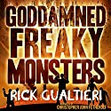 Goddamned Freaky Monsters: The Tome of Bill, Book 5 (       UNABRIDGED) by Rick Gualtieri Narrated by Christopher John Fetherolf