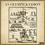 An Olympick Vision (Radio 3 Sunday Feature) | Ed Smith