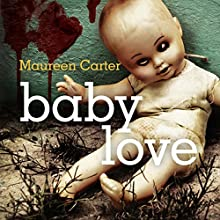 Baby Love (       UNABRIDGED) by Maureen Carter Narrated by Clare Corbett