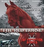 img - for The Red Horse by Loren Robinson (Expedition Series, Book 6) from Books In Motion.com book / textbook / text book