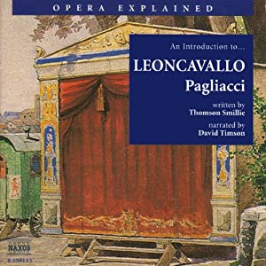 Pagliacci: Opera Explained | [Thomson Smillie]