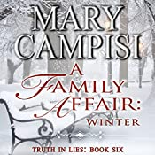 A Family Affair: Winter: Truth in Lies, Book 6 | Mary Campisi