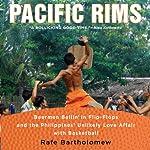 Pacific Rims | Rafe Bartholomew