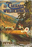 Caesars of the Wilderness: Company of Adventurers, Volume 2