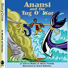 Anansi and the Tug o' War (       UNABRIDGED) by Bobby Norfolk, Sherry Norfolk Narrated by Bobby Norfolk