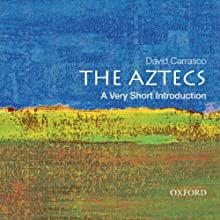 The Aztecs: A Very Short Introduction  Audiobook by David Carrasco Narrated by Ken Maxon
