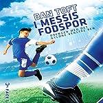 I Messis fodspor: Drengen med det gyldne venstre ben | Dan Toft