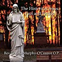 The Historical Jesus: Fact and Fiction  by Jerome Murphy-O'Connor Narrated by Jerome Murphy-O'Connor